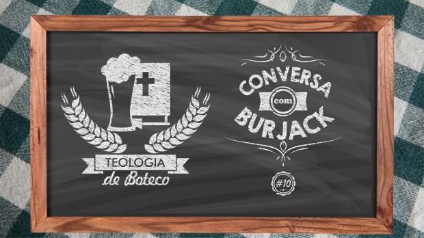 Teologia de Boteco 10 Conversa com Burjack