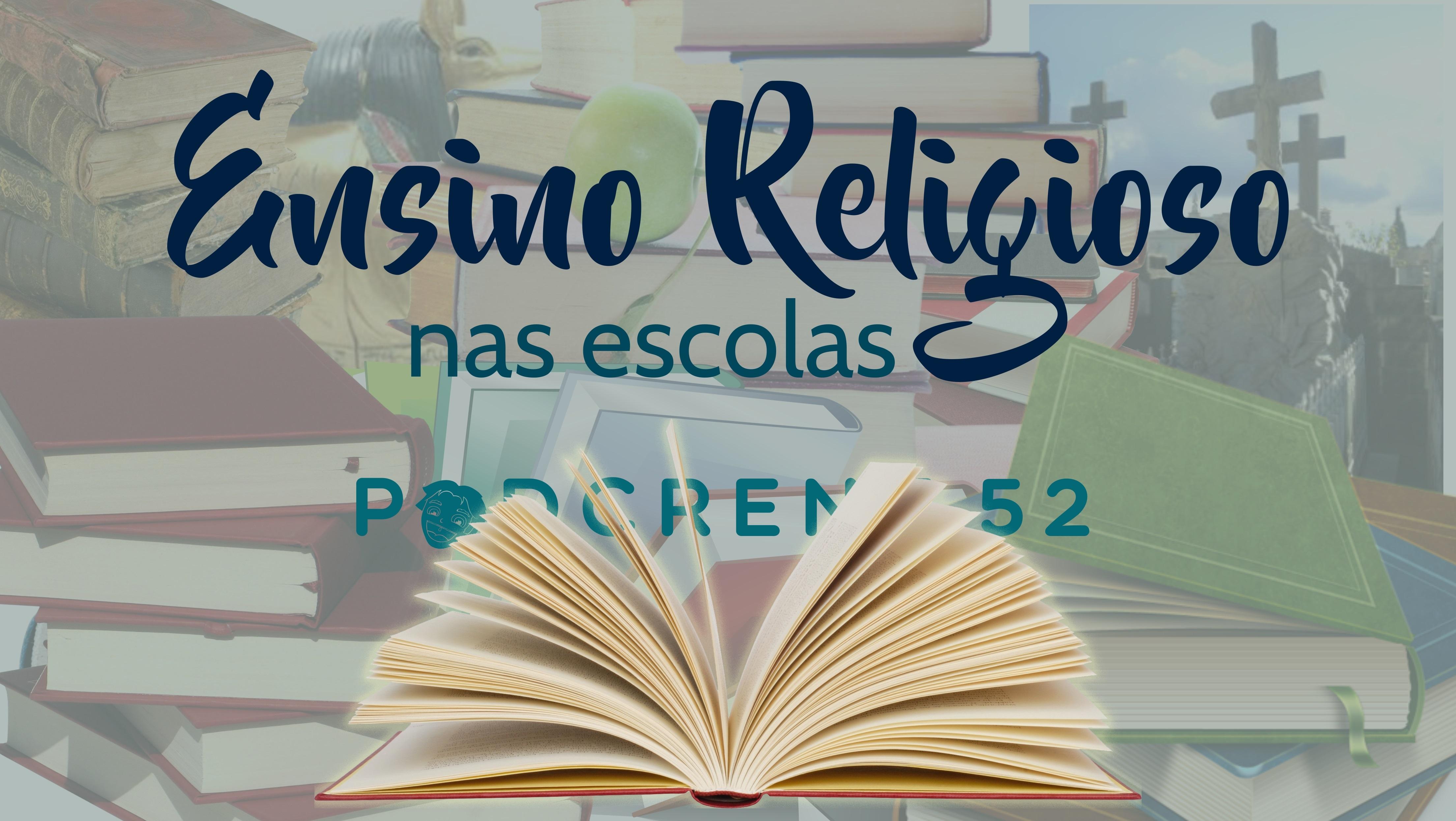 Podcrent 52 Ensino Religioso