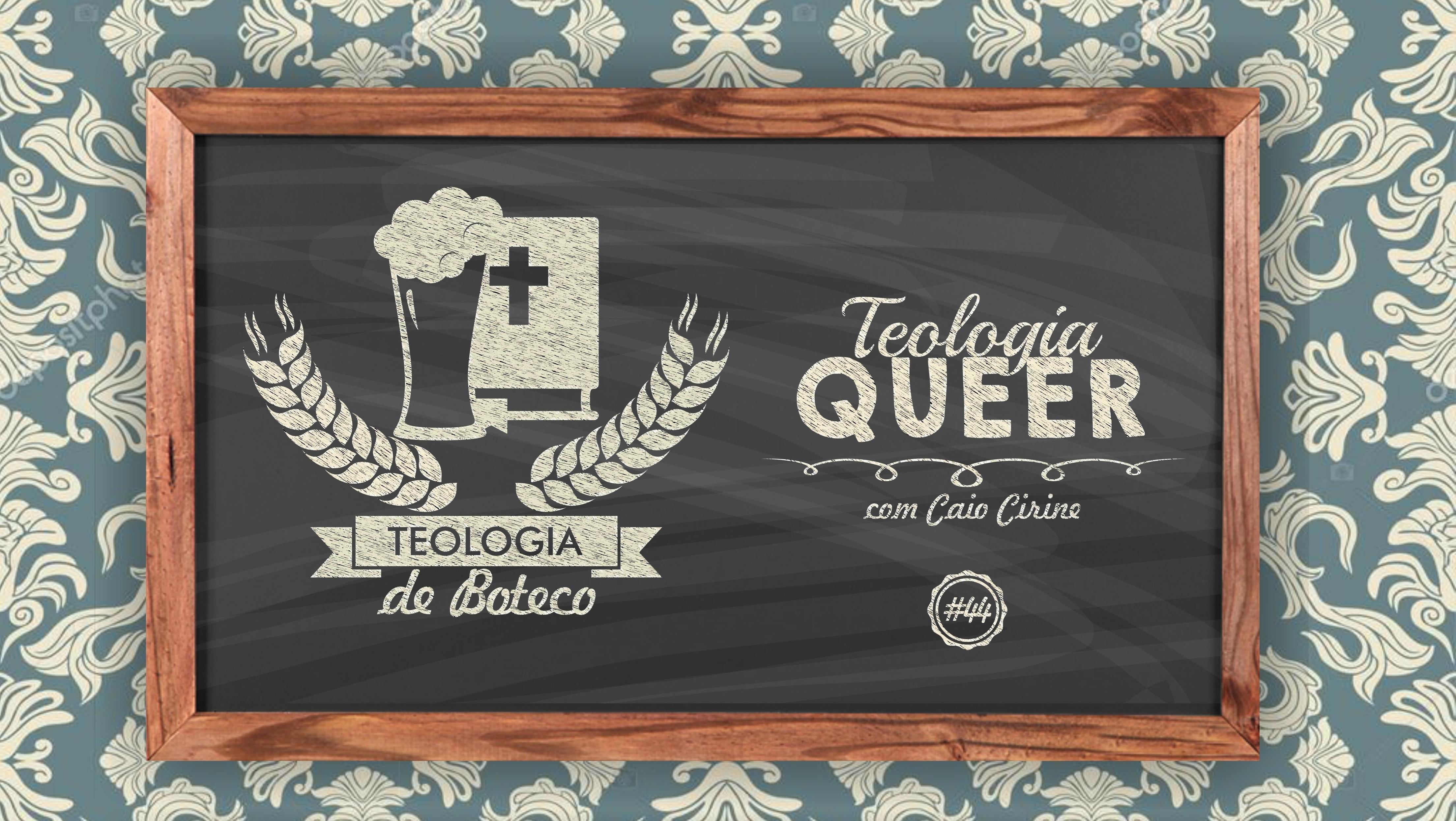 Teologia de Boteco 44 Teologia Queer