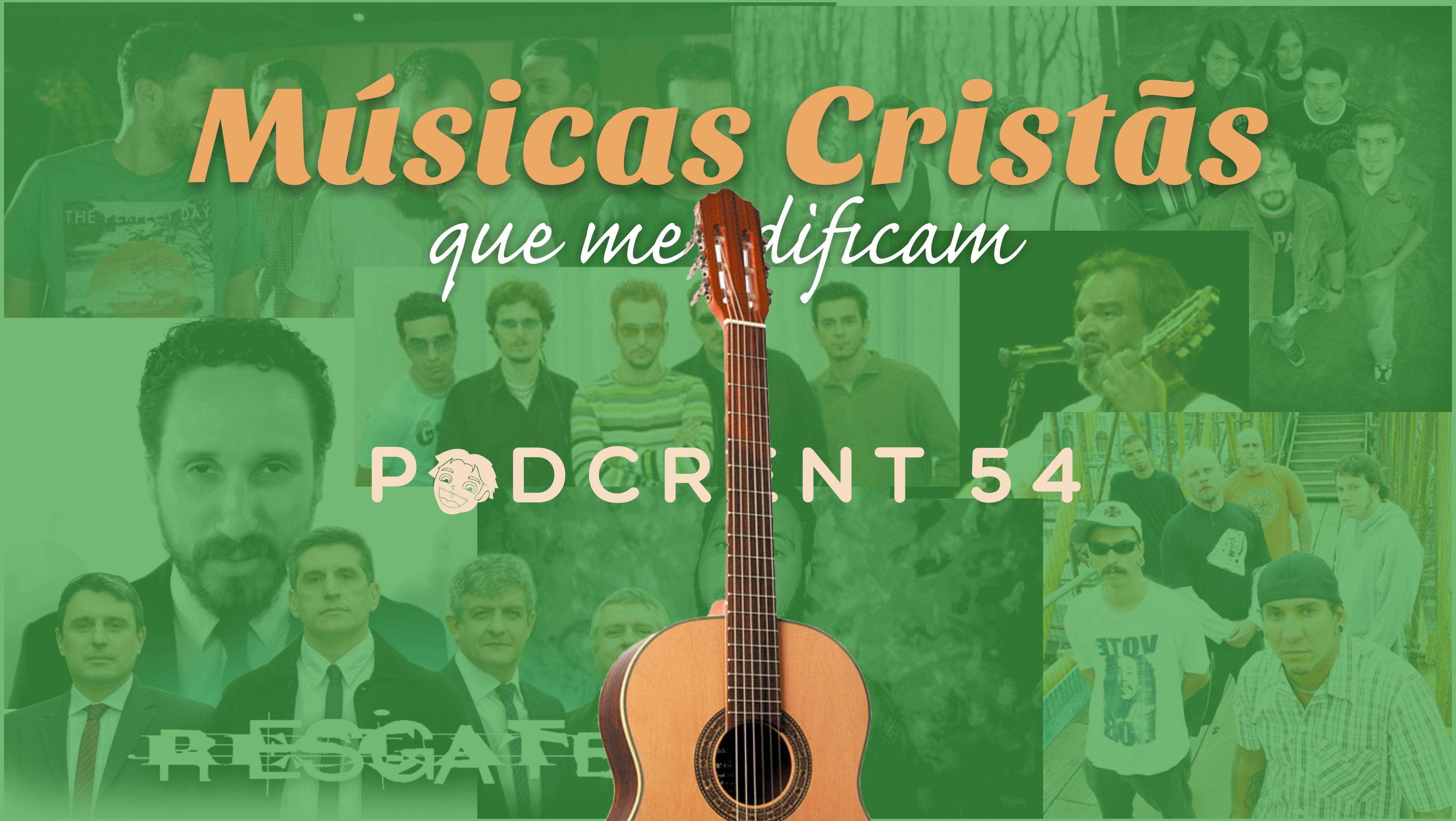 Podcrent 54 Músicas Cristãs Que Me Edificam