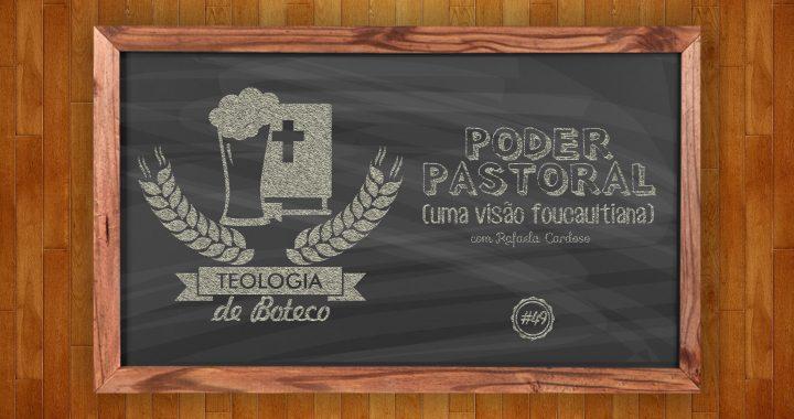 Teologia de Boteco 49 Poder Pastoral