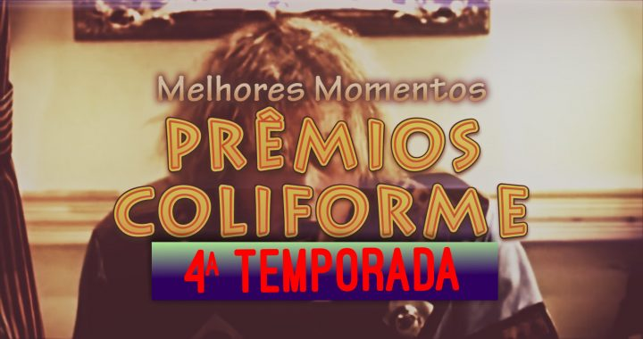 Compilado Prêmio Coliforme 4ª Temporada