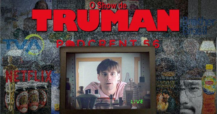 Podcrent 56 O Show de Truman