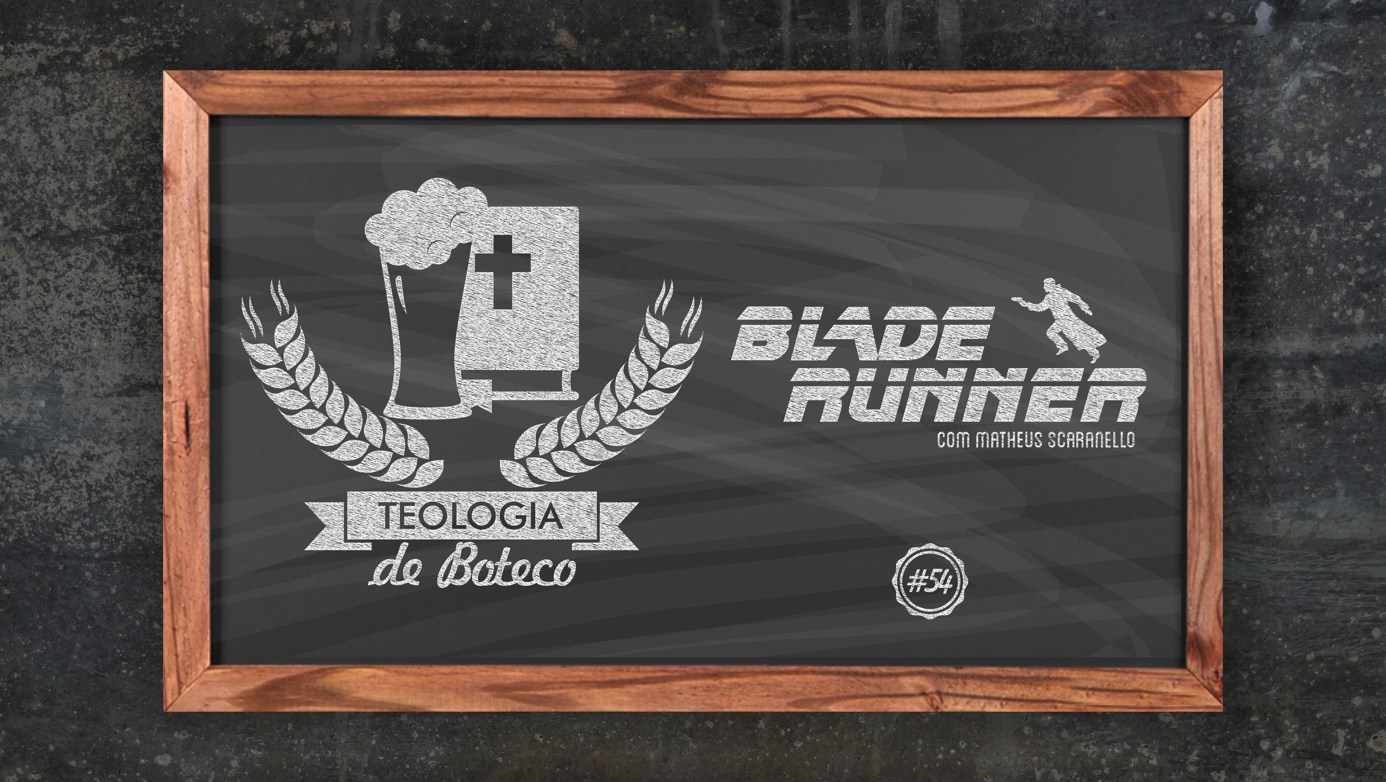 Teologia de Boteco 54 Blade Runner