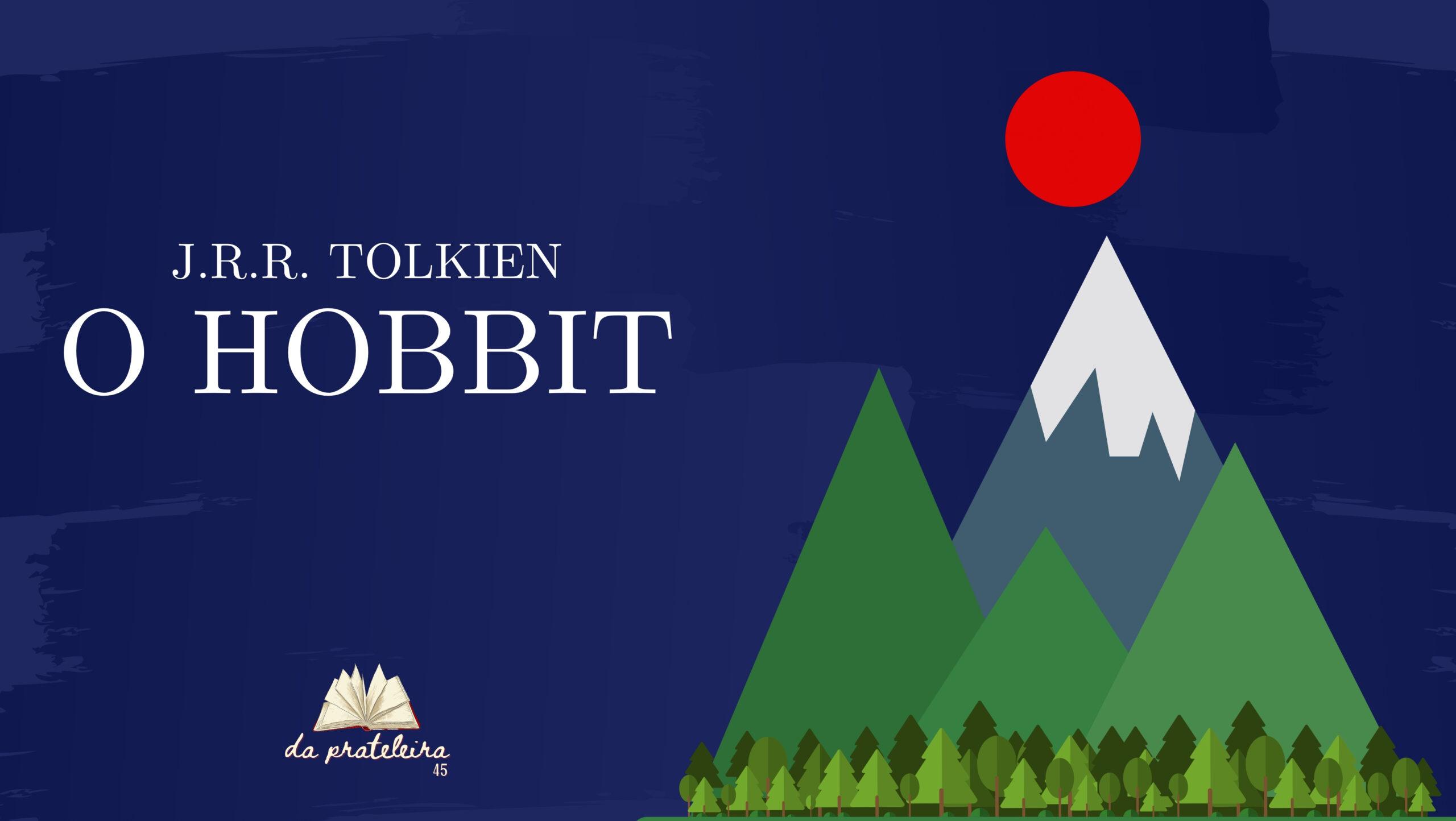 """Fundo azul marinho. Ilustração de montanhas e árvores emulando a capa do livro. Na parte superior o título """"O Hobbit"""" de J. R. R. Tolkien."""