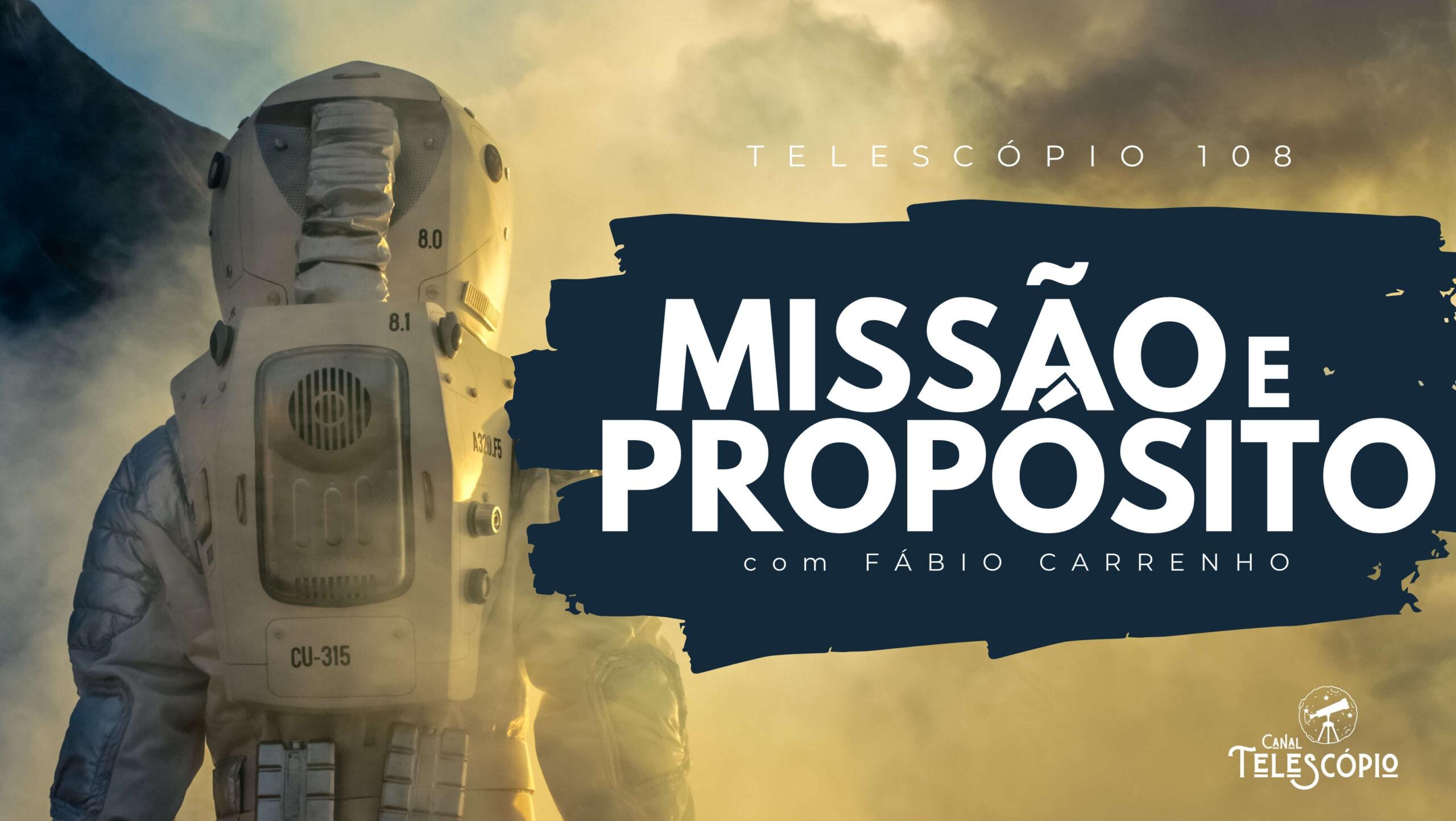 """Imagem de astronauta virado de costas sob fumaça em tom azul e amarelo. Na parte superior o título do programa """"Missão e Propósito com Fábio Carrenho""""."""