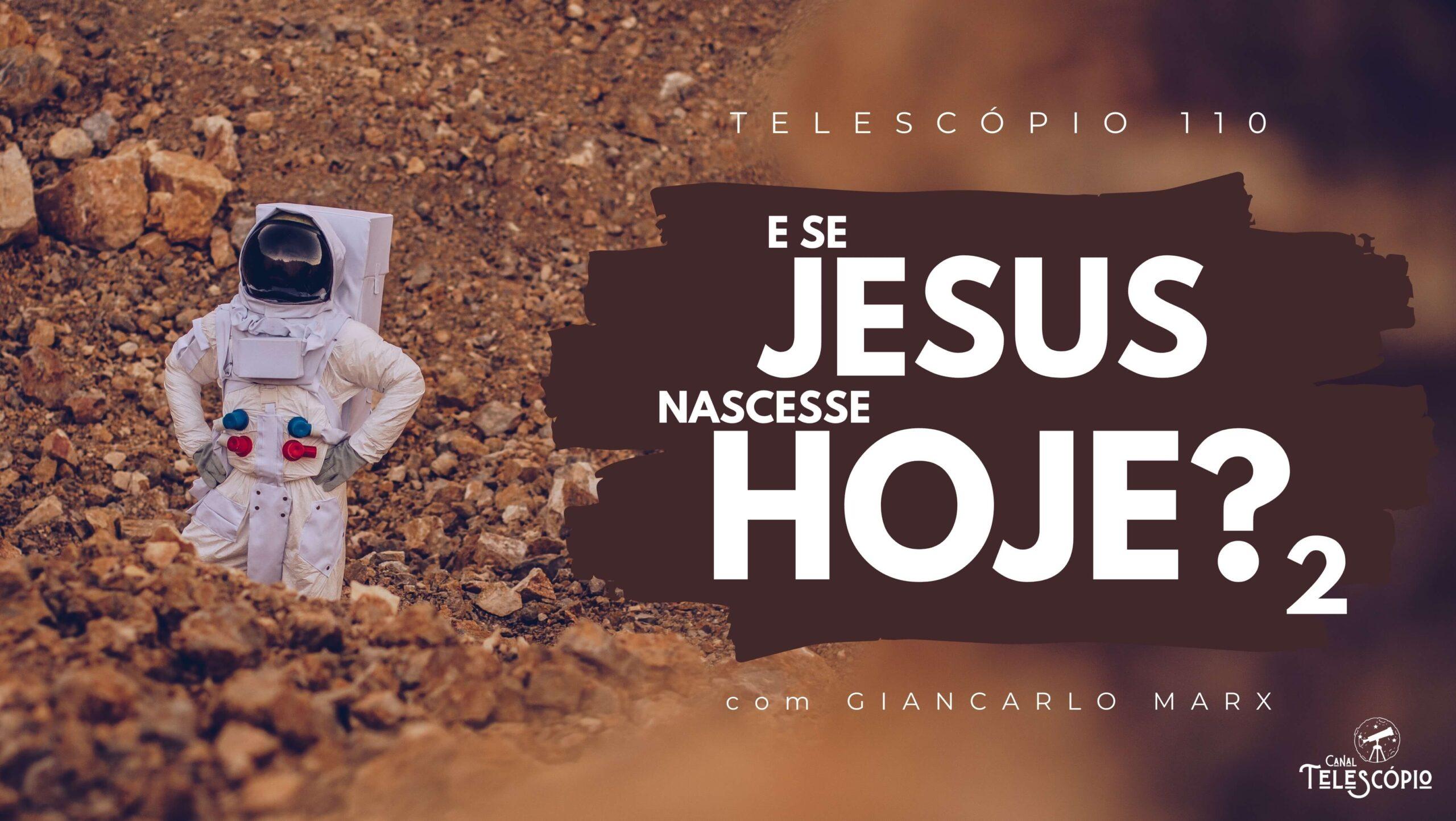 """Imagem de fundo com astronauta em ambiente desértico. Na frente, letreiro com o título do programa: """"E se Jesus Nascesse Hoje? 2 - com Giancarlo Marx""""."""