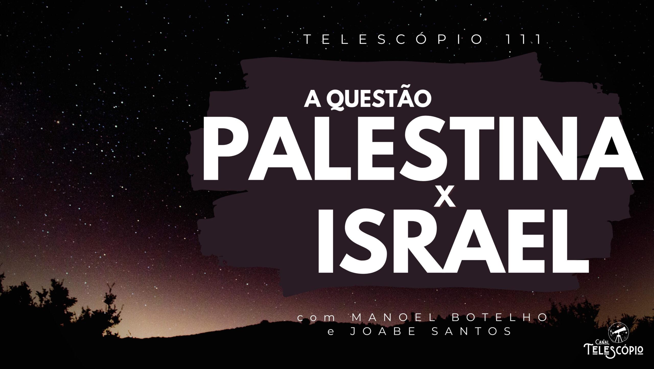 """Imagem de fundo com céu estrelado em um ambiente desértico. Na frente, letreiro com o título do programa: """"A Questão Palestina x Israel - com Manoel Botelho e Joabe Santos""""."""