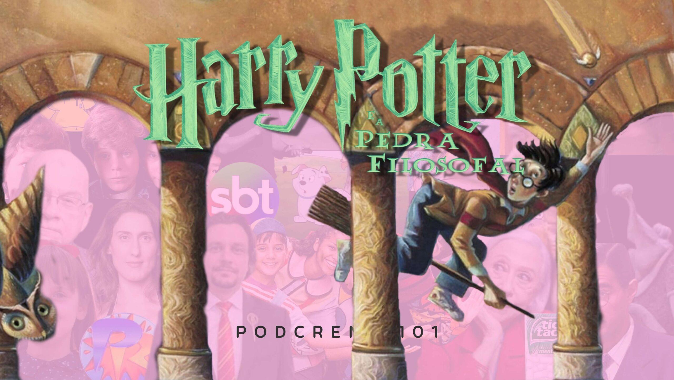 """Plano de fundo rosa claro. Acima o letreiro """"Harry Potter e a Pedra Filosofal"""". Abaixo o letreiro """"Podcrent 101"""" 2 imagem do personagem Harry Potter montado em uma vassoura."""