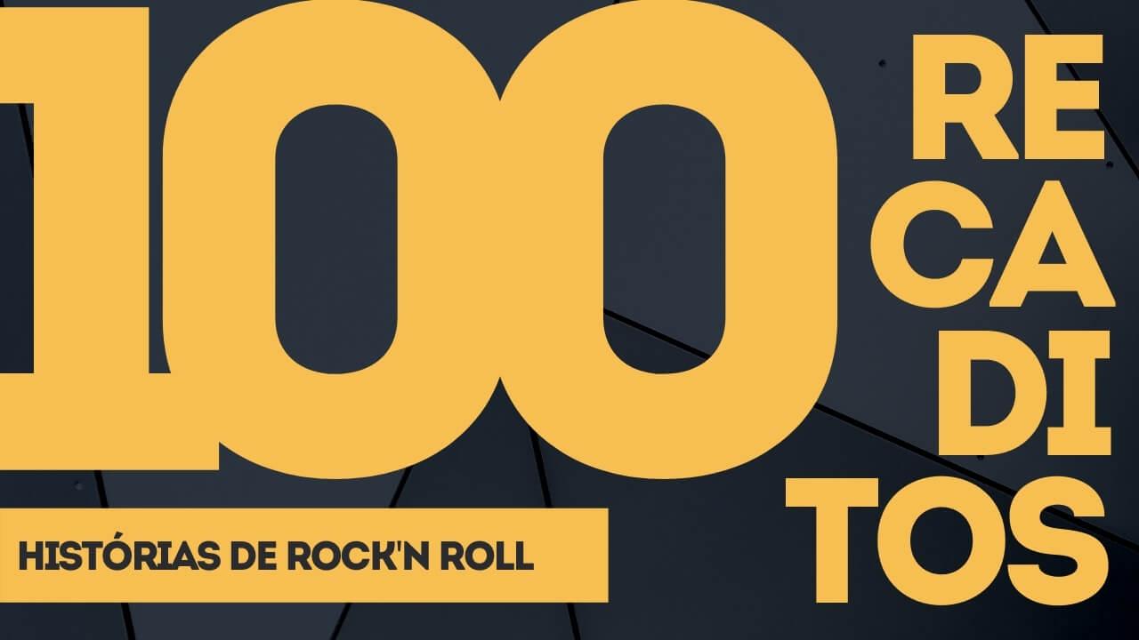 """Fundo preto. Letreiro com o número 100 na cor amarela, além do nome do podcast (Recaditos) e o título do episódio """"Histórias de Rock'n Roll"""" também em amarelo."""