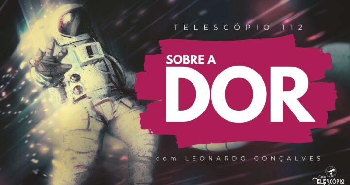 """Imagem de fundo com astronauta com a mão estendida pedino socorro. Na frente, letreiro com o título do programa: """"Sobre a Dor"""" com Leonardo Gonçalves."""