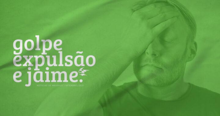 """No fundo: rapaz com a mão na testa em sinal de decepção. Tom verde da imagem. Na frente: o letreiro """"golpe, expulsão e jaime"""" na cor branca."""