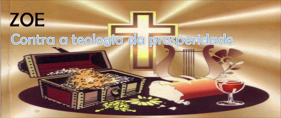 Zoe Contra a teologia da prosperidade